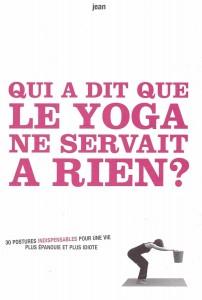 Qui a dit le Yoga ne servait à rien