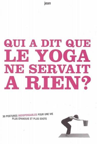 Qui a dit que le Yoga ne servait à rien ?