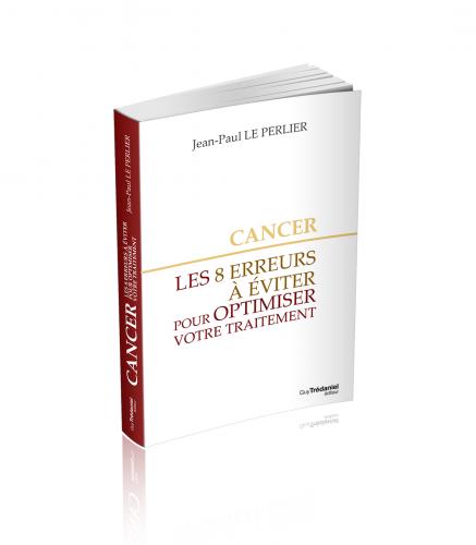 Cancer - Les 8 erreurs à éviter pou optimiser votre traitement